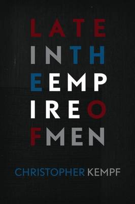 Late in the Empire of Men (Paperback)
