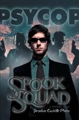Spook Squad: A Psycop Novel (Paperback)