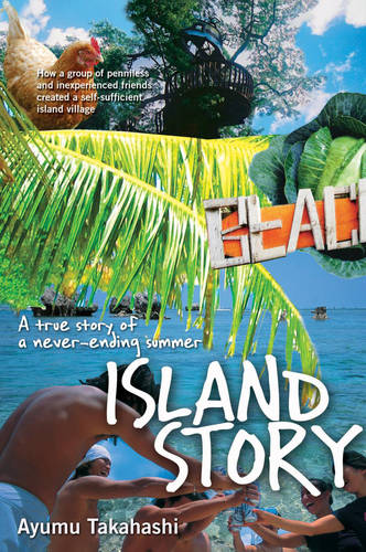 Island Story: A True Story of a Never Ending Summer (Paperback)
