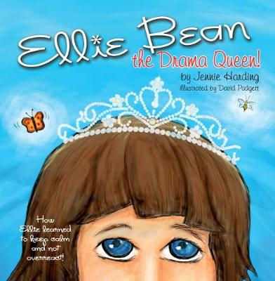 Ellie Bean the Drama Queen: How Ellie Learned to Keep Calm and Not Overreact (Paperback)