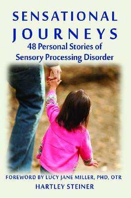 Sensational Journeys: 48 Personal Stories of Sensory Processing Disorder (Paperback)