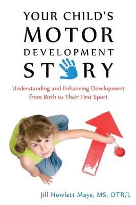 Your Child's Motor Development Story (Paperback)