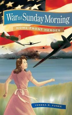 War on a Sunday Morning - Home-Front Heroes (Paperback)