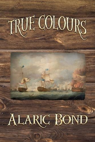 True Colours (The Third Book in the Fighting Sail Series) (Paperback)