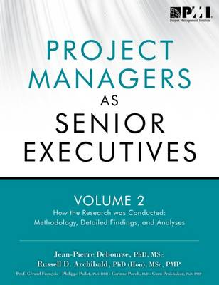 Project managers as senior executives: Vol. 2: How the research was conducted - Project managers as senior executives (Paperback)