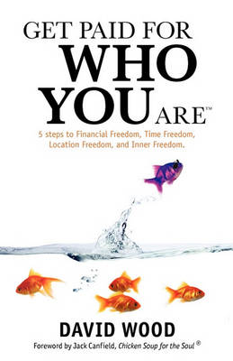 Get Paid for Who You Are (Paperback)