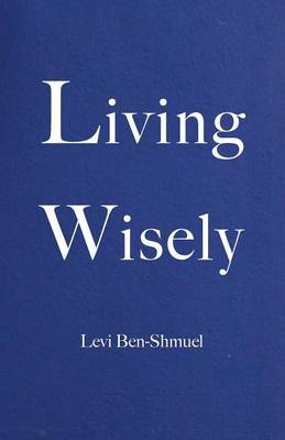 Living Wisely (Paperback)
