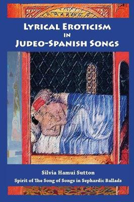 Lyrical Eroticism in Judeo-Spanish Songs (Paperback)