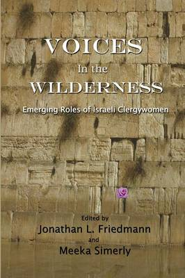 Voices in the Wilderness: Emerging Roles of Israeli Clergywomen (Paperback)