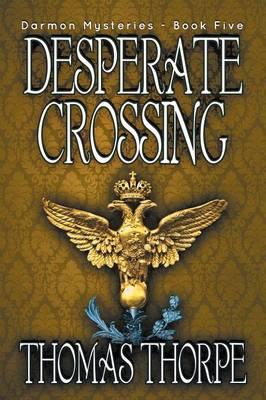 Desperate Crossing - Darmon Mysteries 5 (Paperback)
