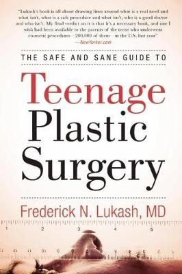 The Safe and Sane Guide to Teenage Plastic Surgery (Paperback)
