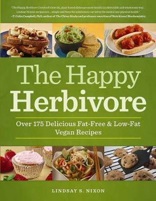 The Happy Herbivore Cookbook: Over 175 Delicious Fat-Free and Low-Fat Vegan Recipes (Paperback)