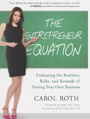 The Entrepreneur Equation: Evaluating the Realities, Risks, and Rewards of Having Your Own Business (Hardback)