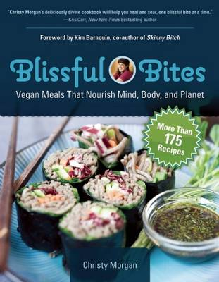 Blissful Bites: Vegan Meals That Nourish Mind, Body, and Planet (Paperback)