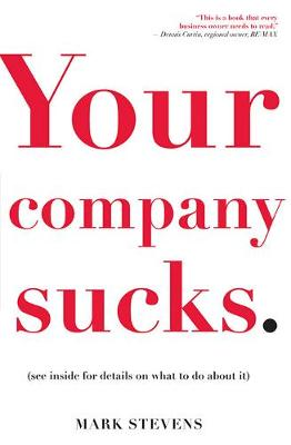 Your Company Sucks: It's Time to Declare War on Yourself (Paperback)