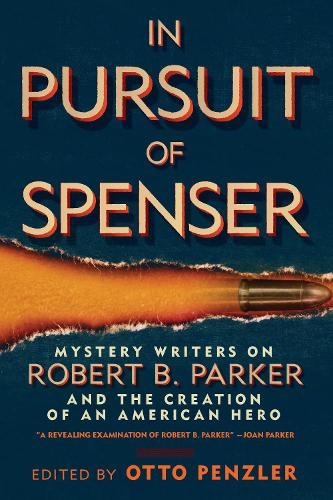 In Pursuit of Spenser: Mystery Writers on Robert B. Parker and the Creation of an American Hero (Paperback)