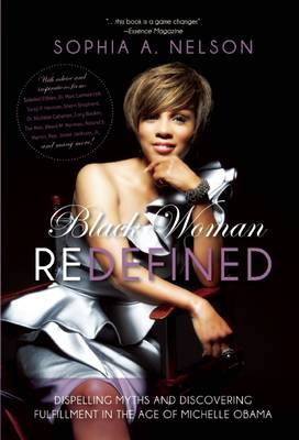 Black Woman Redefined: Dispelling Myths and Discovering Fulfillment in the Age of Michelle Obama (Hardback)