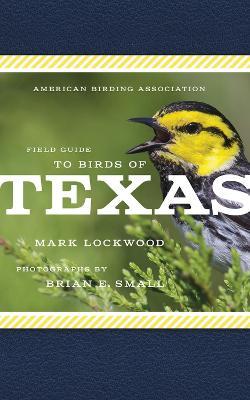 American Birding Association Field Guide to Birds of Texas (Paperback)