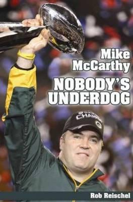 Mike McCarthy: Nobody's Underdog (Hardback)