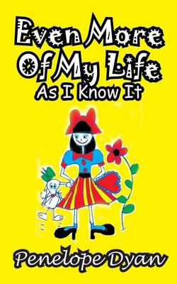 Even More of My Life as I Know It (Paperback)