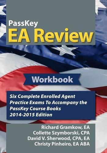 Passkey EA Review Workbook: Six Complete IRS Enrolled Agent Practice Exams, 2014-2015 Edition (Paperback)