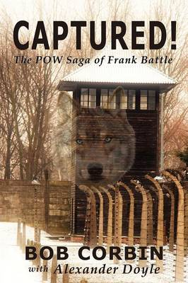 Captured! the POW Saga of Frank Battle (Paperback)