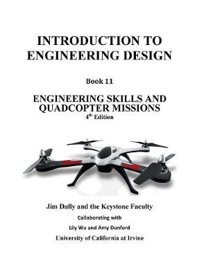 Introduction to Engineering Design, Book 11, 4th Edition: Engineering Skills and Quadcopter Missions (Paperback)