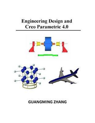 Engineering Design and Creo Parametric 4.0 (Paperback)