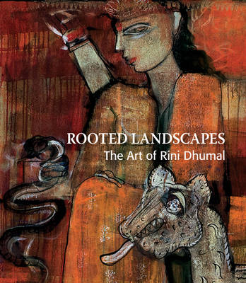 Rooted Landscapes: The Art of Rini Dhumal (Hardback)