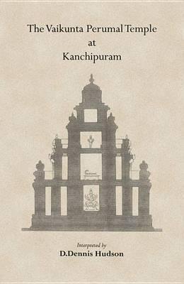 The Vaikunta Perumal Temple at Kanchipuram (Hardback)