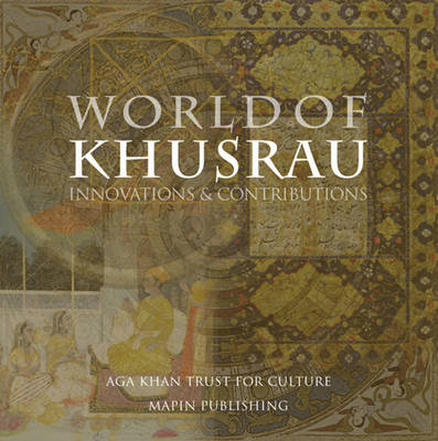 World of Khusrau: Innovations & Contributions (Paperback)