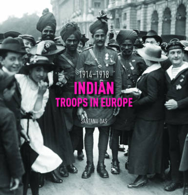 Indian Troops in Europe 1914-1918 (Hardback)