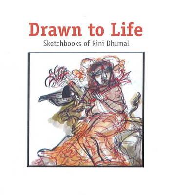 Drawn to Life: Sketchbooks of Rini Dhumal (Hardback)
