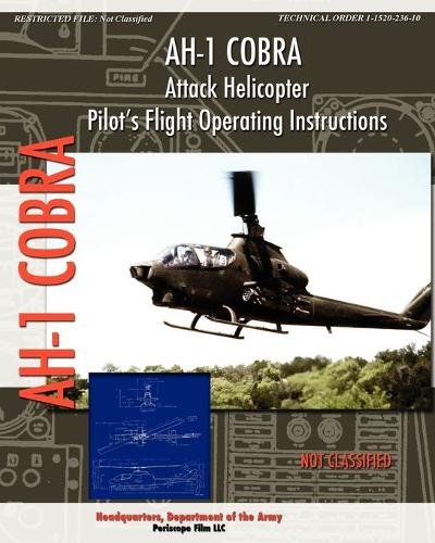 AH-1 Cobra Attack Helicopter Pilot's Flight Operating Instructions (Paperback)
