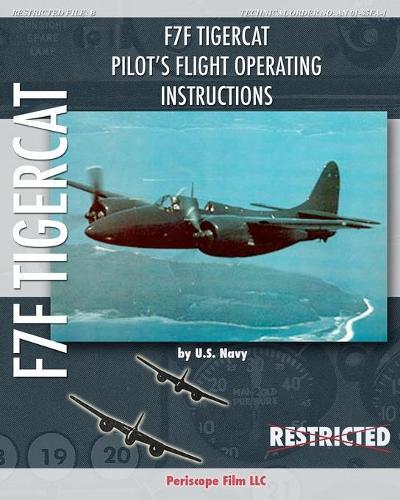 F7F Tigercat Pilot's Flight Operating Instructions (Paperback)