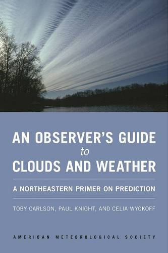 An Observer's Guide to Clouds and Weather - A Northeastern Primer on Prediction (Paperback)