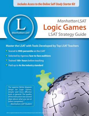 Manhattan LSAT Logic Games Strategy Guide - Manhattan LSAT Strategy Guides (Paperback)