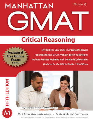 Critical Reasoning GMAT Strategy Guide - Manhattan GMAT Strategy Guides 6 (Paperback)
