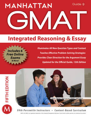 Integrated Reasoning and Essay GMAT Strategy Guide - Manhattan GMAT Strategy Guides 9 (Paperback)
