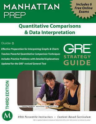 Quantitative Comparisons & Data Interpretation GRE Strategy Guide - Manhattan Prep GRE Strategy Guides 6 (Paperback)