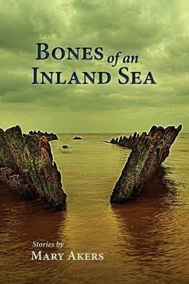Bones of an Inland Sea (Paperback)