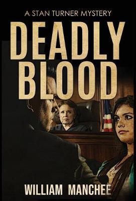 Deadly Blood - Stan Turner Mysteries 12 (Hardback)