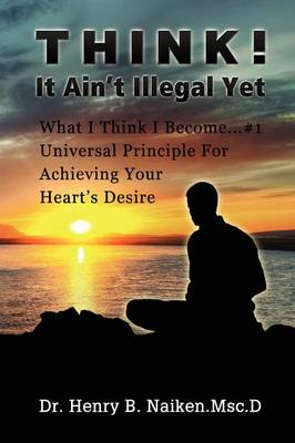 Think! It Ain't Illegal Yet (Paperback)