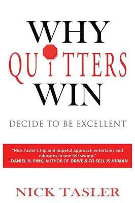 Why Quitters Win: Decide to Be Excellent (Paperback)