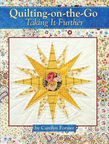 Quilting-on-the-go: Taking it Further (Paperback)