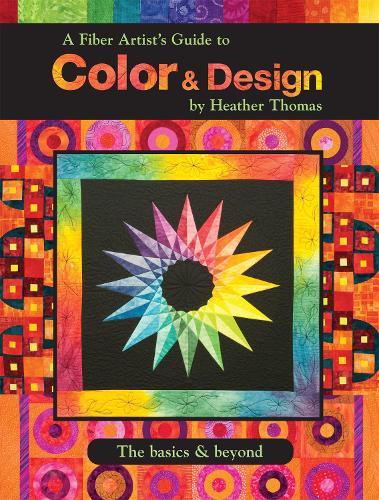 A Fiber Artist's Guide to Color & Design (Paperback)