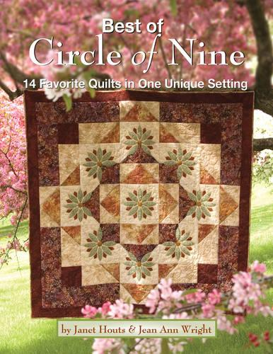 Best of Circle of Nine: 14 Favorite Quilts * One Simple Setting * Stunning Results Combining the Best of the Best-Selling Circle of Nine Series (Paperback)
