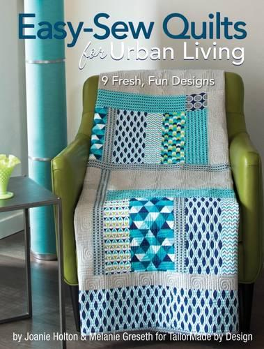 Easy Sew Quilts For Urban Living (Paperback)