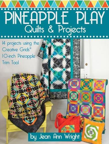 Pineapple Play Quilts & Projects (Paperback)