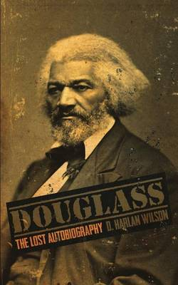 Douglass: The Lost Autobiography (Paperback)